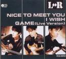 Nice to meet you/I wish/Game