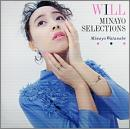 WILL〜MINAYO SELECTIONS