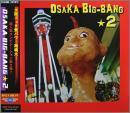 OSAKA BIG-BANG 2