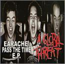 Earache/Pass the Time ep