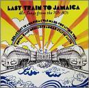 ラスト・トレイン・トゥ・ジャマイカ~ヒット・ソングス・フロム・ザ70's-80's