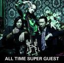ALL TIME SUPER GUEST(初回限定盤)