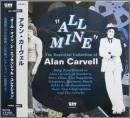 All Mine /The Essential Collection of Alan Carvell
