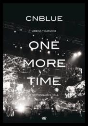 CNBLUE ,シーエヌブルー / ARENA TOUR 2013 -ONE MORE TIME-