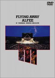 アルフィー / FLYING AWAY ALFEE IN YOKOHAMA STADIUM 1984.8.3.