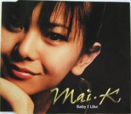 倉木麻衣 , MAI-K - Baby I Like...