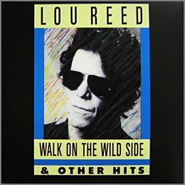 ルー・リード / Walk on the Wild Side & Other Hits